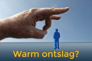 Warm ontslag - www.geenruzieophetwerk.nl